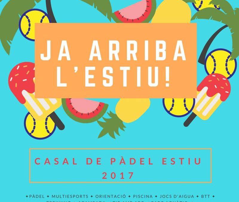 JA ARRIBA L'ESTIU! CASAL DE PÀDEL ESTIU 2017